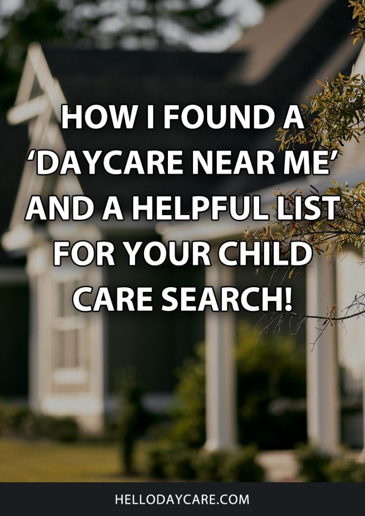 How I found a 'daycare near me' and a helpful list for your child care search!