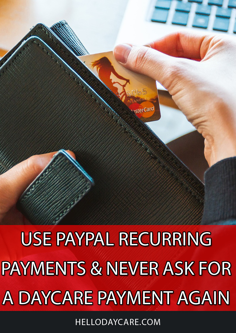 Use PayPal 'recurring' payments & never ask for a daycare payment again