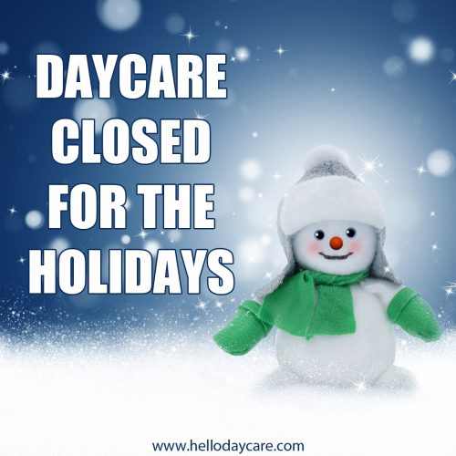 Daycare closed for the holidays