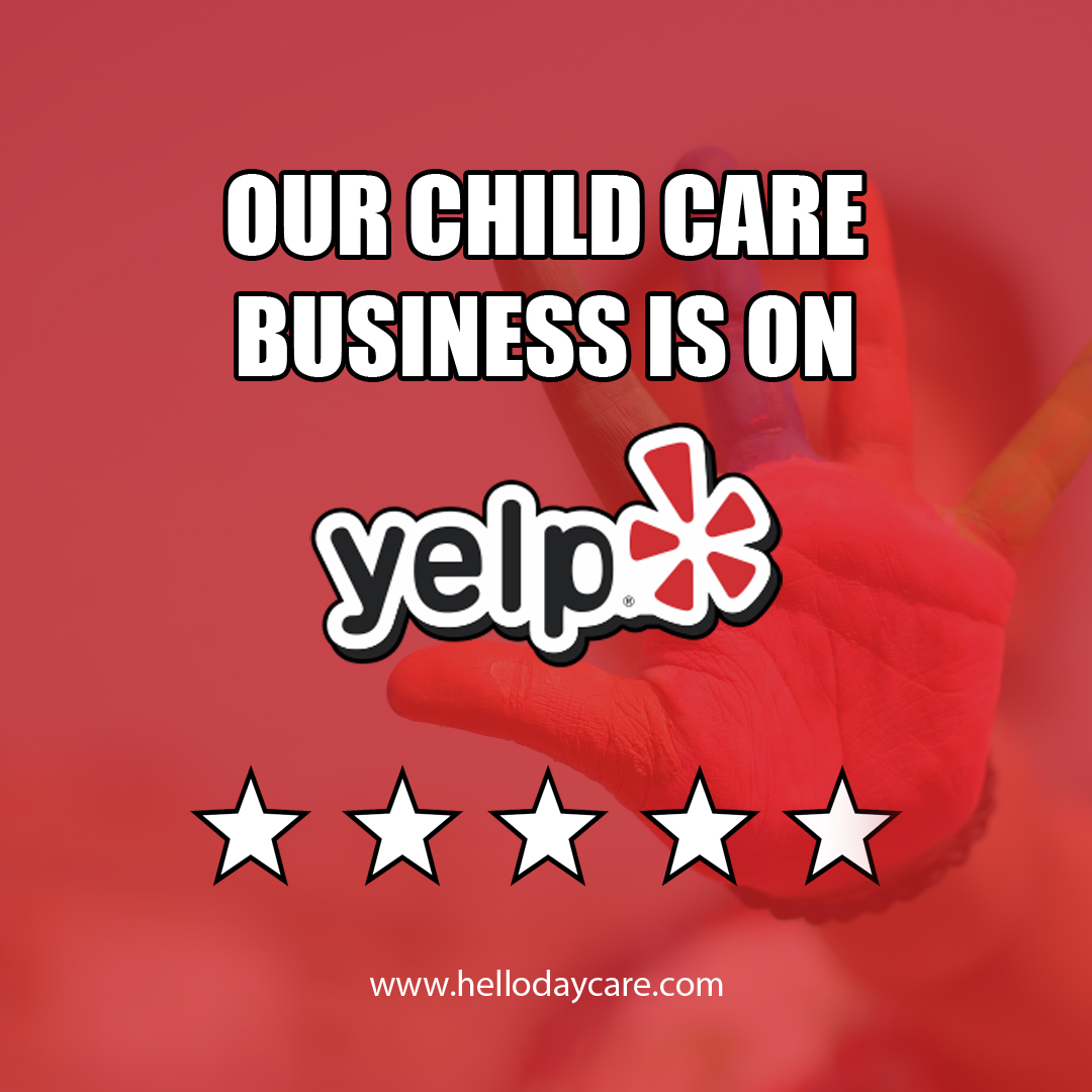 Our child care business is on Yelp