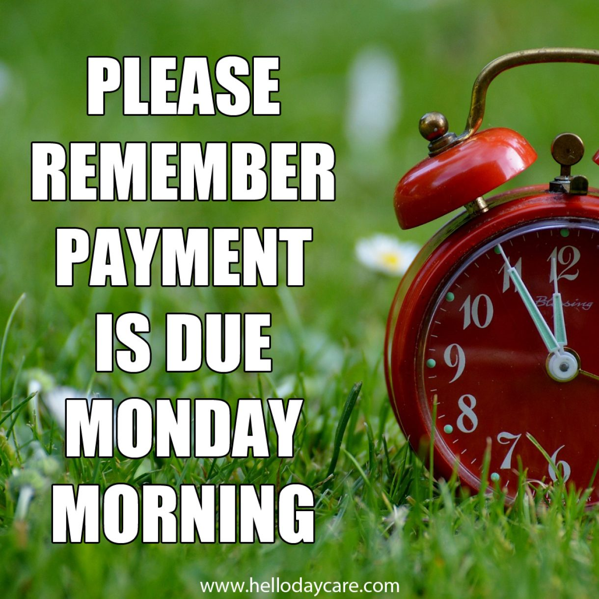 Please remember payment is due Monday morning