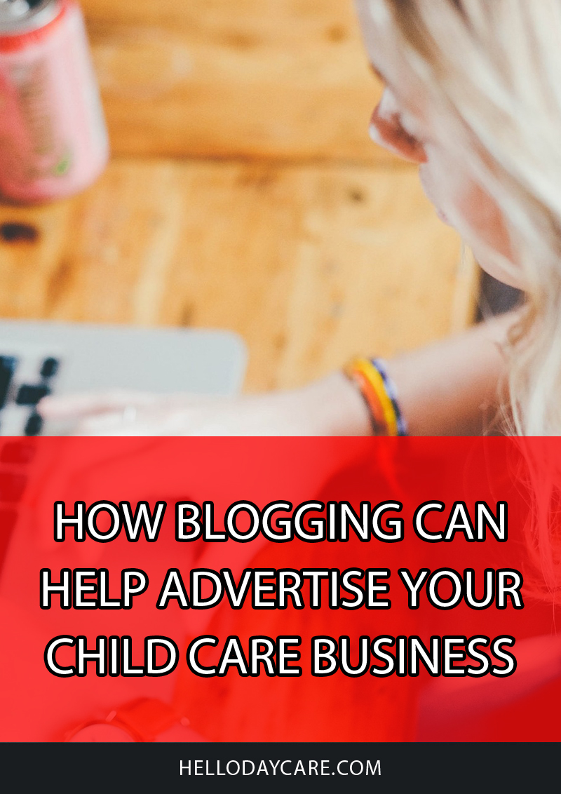 How Blogging Can Help Advertise Your Child Care Business